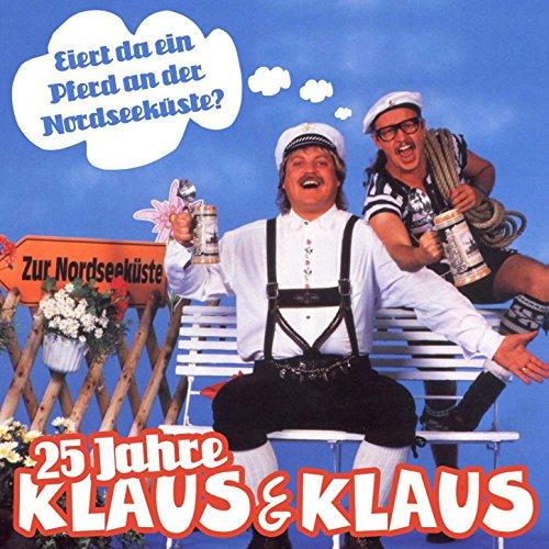 25 Jahre Klaus & Klaus - Eiert da Ein Pferd an Der Nordseeküste?