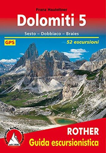Dolomiti 5 (Dolomiten 5 - italienische Ausgabe): Sesto - Dobbiaco - Braies. 52 escursioni. Con dati GPS