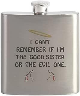 CafePress - Good Evil Sister - Stainless Steel Flask, 6oz Drinking Flask