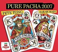 Pure Pacha 2007: Mixed Pete Tong & Sarah Main