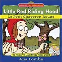 Little Red Riding Hood/le Petit Chaperon Rouge (McGraw-Hill's Easy French Storybook)