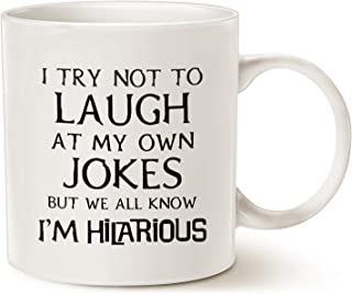 MAUAG Funny Saying Coffee Mug Christmas Gifts, I Try Not to Laugh at My Own Jokes But We All Know I'm Hilarious Unique Holiday or Birthday Gifts Cup White, 11 Oz