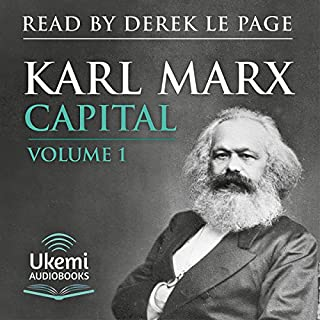 Capital: Volume 1     A Critique of Political Economy              Written by:                                                                                                                                 Karl Marx,                                                                                        Samuel Moore - translation,                                                                                        Edward Aveling - translation                               Narrated by:                                                                                                                                 Derek Le Page                      Length: 43 hrs and 4 mins     5 ratings     Overall 3.8