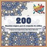 200 Mandalas mágicos para la relajación de adultos  Los Mandalas más hermosos del mundo para el alivio del estrés y la relajación - Ideal para todas ... de colorear felices para el alivio del estrés