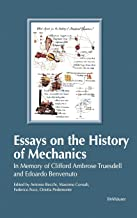Essays on the History of Mechanics: In Memory of Clifford Ambrose Truesdell and Edoardo Benvenuto (Between Mechanics and Architecture)