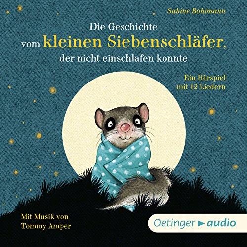 Die Geschichte vom kleinen Siebenschläfer, der nicht einschlafen konnte Titelbild