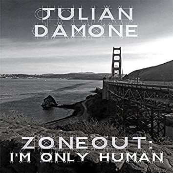 ZoneOut: I'm Only Human