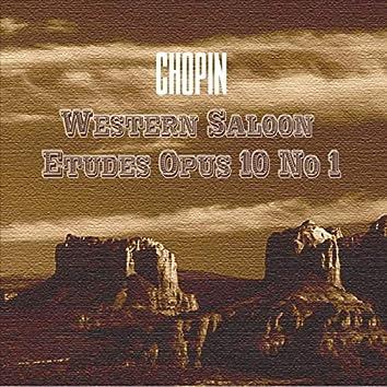 Chopin Western Saloon Etudes Opus 10 No 1