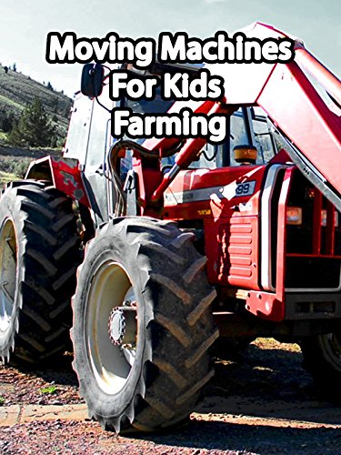 Moving Machines For Kids Farming