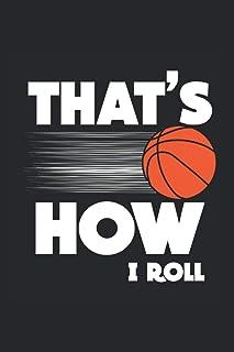 Thats How I Roll | Basketball Trainings Notizen: Notizbuch A5 120 Seiten liniert