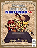 History of Nintendo 64: Ultimate Guide to the N64's Games & Hardware. (Console Gamer Magazine, Band 1)