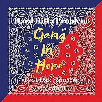 Gang in Here (feat. Dak Sauce & 100babyb)