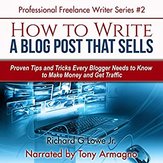How to Write a Blog Post that Sells: Proven Tips and Tricks Every Blogger Needs to Know audiobook cover art