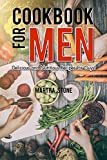 Cookbook for Men: Delicious and Nutritious Recipes for Guys! (English Edition)