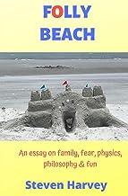 Folly Beach: An Essay on Family, Fear, Physics, Philosophy & Fun