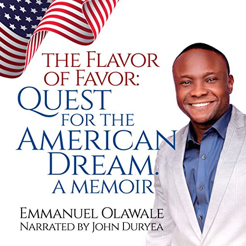The Flavor of Favor: Quest for the American Dream. A Memoir audiobook cover art