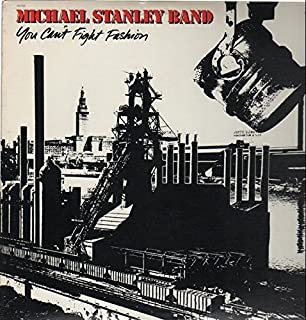 Michael Stanley Band / You Can't Fight Fashion Tracks: Hard Time. Just Give Me Tonight. Someone Like You. Highlife. My Town & 4 More
