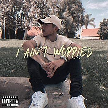 I Ain't Worried