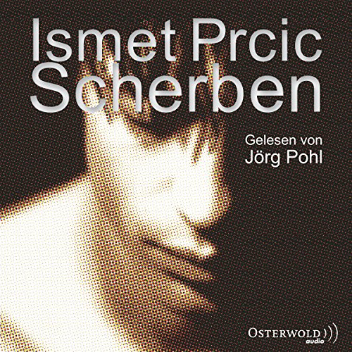 Scherben                   By:                                                                                                                                 Ismet Prcic                               Narrated by:                                                                                                                                 Jörg Pohl                      Length: 7 hrs and 3 mins     Not rated yet     Overall 0.0