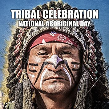 Tribal Celebration: National Aboriginal Day, Shamanic Drumming, Indigenous People Chants, Spiritual Dance & Meditation