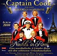 Nachts in Rom by CAPTAIN COOK & SEINE SINGENDEN SAXOPHONE (2010-08-16)