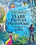 Fiabe di principi e principesse. Storie da leggere insieme per parlare di rabbia. Ediz. a colori