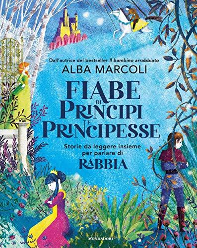 Fiabe di principi e principesse. Storie da leggere insieme per parlare di rabbia. Ediz. a colori (Divulgazione) (Tapa blanda)