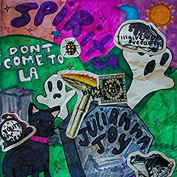 Spirits / Don't Come to LA