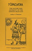 Viracocha: The Nature and Antiquity of the Andean High God (Peabody Museum Monographs)