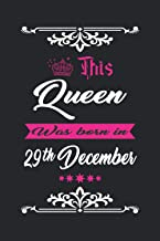 This Queen Was born in 29th December: Blank lined pages journal to jot down your thoughts, dreams and desires... for writi...