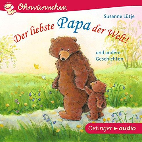 Der liebste Papa der Welt! und andere Geschichten audiobook cover art
