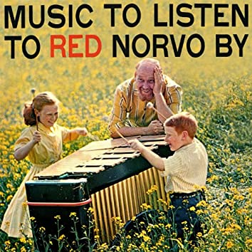 Music to Listen to Red Norvo By (Remastered)