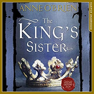 The King's Sister                   By:                                                                                                                                 Anne O'Brien                               Narrated by:                                                                                                                                 Jessica Ball                      Length: 14 hrs and 26 mins     38 ratings     Overall 4.5