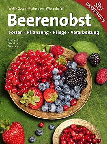 Beerenobst: Sorten, Pflanzung, Pflege,...