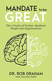 Mandate to be Great: The 5 Traits of Techno-Resilient People and Organizations
