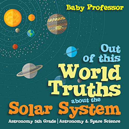 Out of This World Truths About the Solar System  audiobook cover art