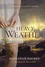 Heavy Weather: A Carolina Coast Novel (Carolina Coast Stories) (Volume 2)