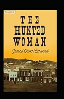 The Hunted Woman Annotated