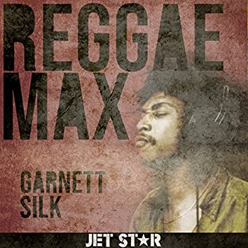 Reggae Max: Garnett Silk