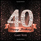 40 Happy Birthday: Guest Book I Festive Shiny Diamond Rose Gold Black Binding I 90 Guests I Written Wishes from Loved Ones I Keepsake I Party Supplies ... and Men I Gift Log I 40th Birthday Gift Idea
