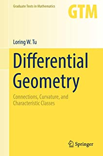 Differential Geometry: Connections, Curvature, and Characteristic Classes (Graduate Texts in Mathematics (275))