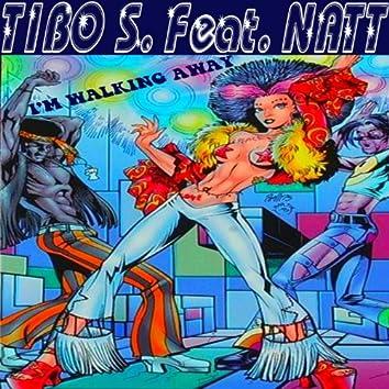I'm Walking Away (feat. Natt)