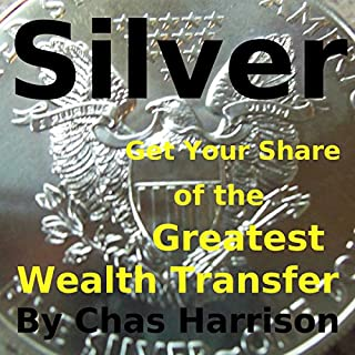 Silver: Get Your Share of the Greatest Wealth Transfer cover art