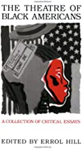 The Theatre of Black Americans: A Collection of Critical Essays (Applause Books)