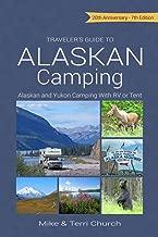 Traveler's Guide to Alaskan Camping: Alaskan and Yukon Camping with RV or Tent (Traveler's Guide series)