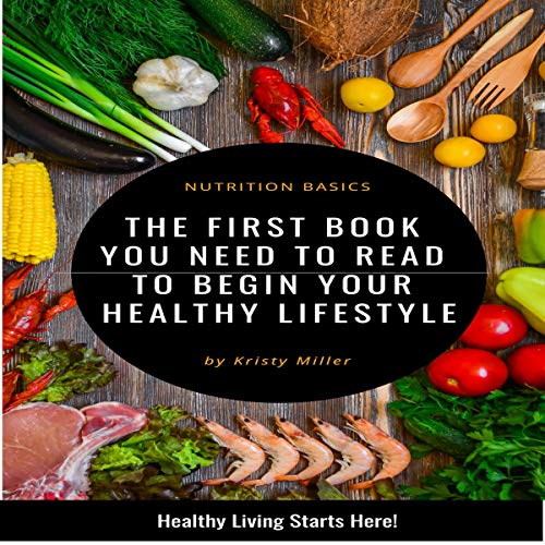 『Basics of Nutrition: The First Book You Need to Read to Begin a Healthy Lifestyle』のカバーアート