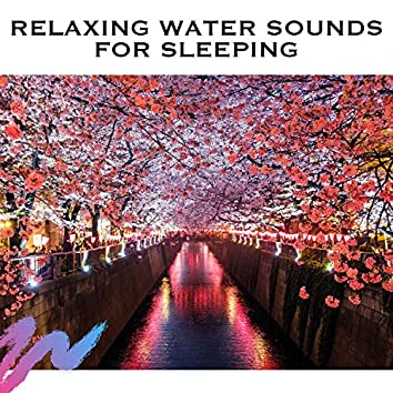 Relaxing Water Sounds For Sleeping