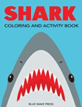 Shark Coloring and Activity Book: Mazes, Coloring, Dot to Dot, Word Search, and More!, Kids 4-8, 8-12 (Kids Activity Books)
