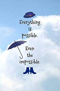 Everything is Possible. Even the Impossible.: Blank Journal and Motion Picture Quote