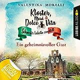 Ein geheimnisvoller Gast: Kloster, Mord und Dolce Vita - Schwester Isabella ermittelt 3